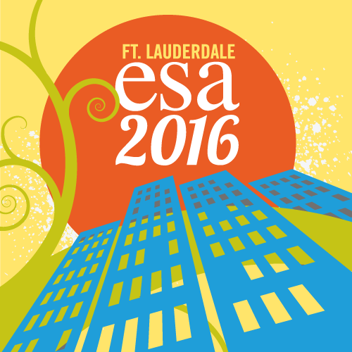 Details on the 2016 ESA Annual Meeting in Ft. Lauderdale, Florida.